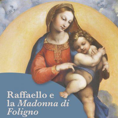 Raffaello e la Madonna di Foligno